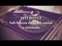 Titi Botez - Sub balcon eu ti-am cantat o serenada (versuri, lyrics,  karaoke) - YouTube